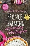 Prince Charming ... und andere Katastrophen (kindle edition)