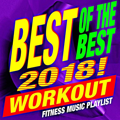 Best of the Best 2018! Workout - Fitness Music Playlist