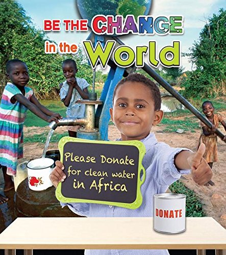 Be The Change For The World