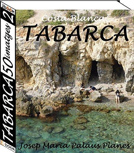 Costa Blanca: TABARCA (50 imatges) (2) (Catalan Edition) por JOSEP MARIA  PALAUS PLANES