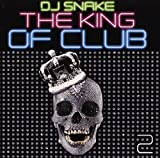 The King Of Club /Vol.2 by Dj Snake