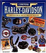 L'UNIVERS HARLEY-DAVIDSON. L'album illustré de tous les objets de collection