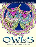 Adult Coloring Books: Owls: Relaxing Designs to Color for Adults