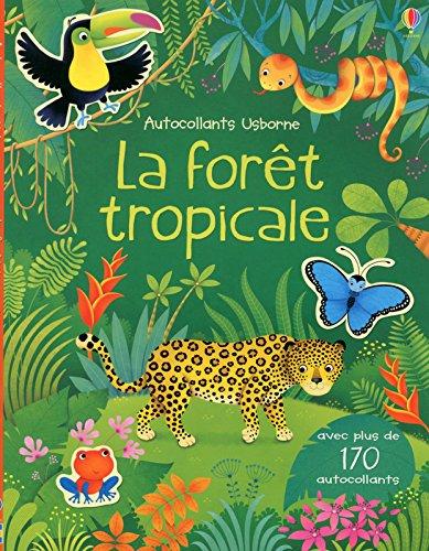 La forêt tropicale - Autocollants Usborne par Alice Primmer