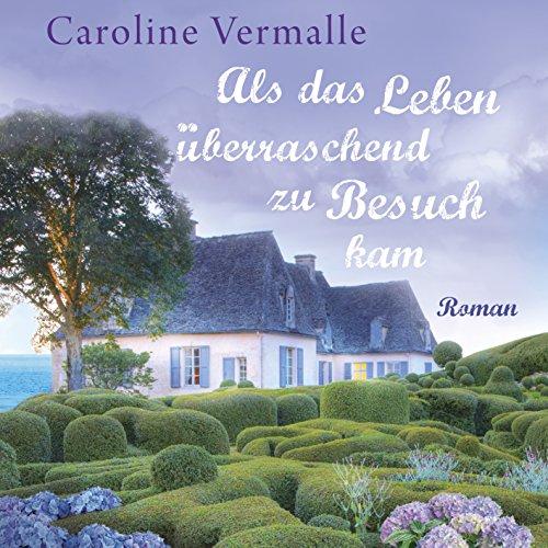 Buchseite und Rezensionen zu 'Als das Leben überraschend zu Besuch kam' von Caroline Vermalle