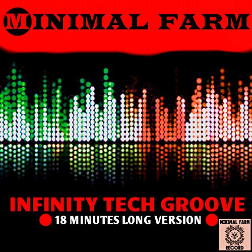 Infinity Tech Groove (18 Minutes Long Version)