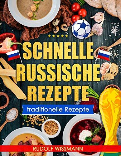 Schnelle Russische Rezepte: traditionelle Rezepte