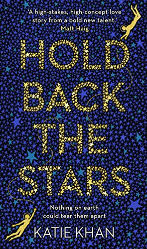 Hold Back the Stars por Katie Khan
