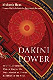Image de Dakini Power: Twelve Extraordinary Women Shaping the Transmission of Tibetan Buddhism in the W est