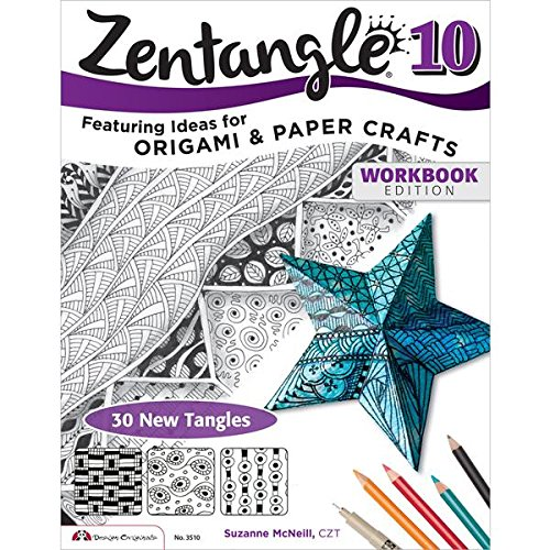 Zentangle 10, Workbook Edition: Featuring Ideas for Origami and Paper Crafts (Design Originals)