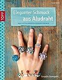 Eleganter Schmuck aus Aludraht: Ringe, Ketten, Armreifen, Anhänger und mehr