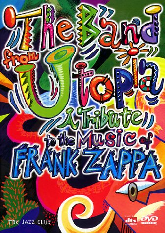 Preisvergleich Produktbild The Band from Utopia - A Tribute to the Music of Frank Zappa