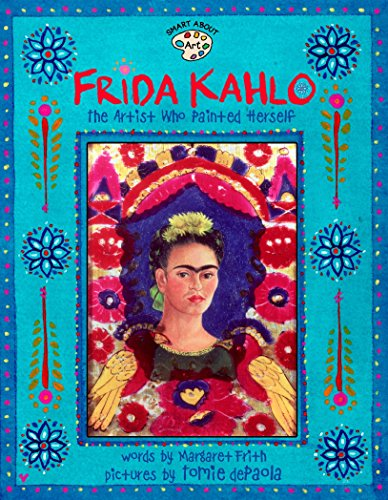 Frida Kahlo: The Artist Who Painted Herself (Smart About Art) por Margaret Frith