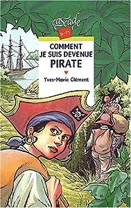 """Afficher """"Comment je suis devenue pirate"""""""