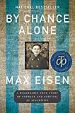 Front cover for the book By Chance Alone: A Remarkable True Story of Courage and Survival at Auschwitz by Max Eisen