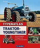 Typenatlas Traktor-Youngtimer: Die wichtigsten Schlepper der 60er und 70er Jahre der verschiedenen Hersteller Bautz, Bungartz, Deutz, Eicher, Fahr, Fendt, ... und technischen Daten auf 136 Seiten