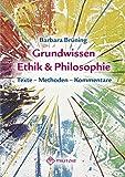 Grundwissen Ethik/ Philosophie: Texte - Kommentare - Methoden