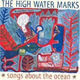 Songtexte von The High Water Marks - Songs About the Ocean
