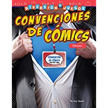 Diversión y Juegos: Convenciones de Cómics: División (Fun and Games: Comic Conventions) (Spanish Version) (Grade 5) (Mathematics Readers)