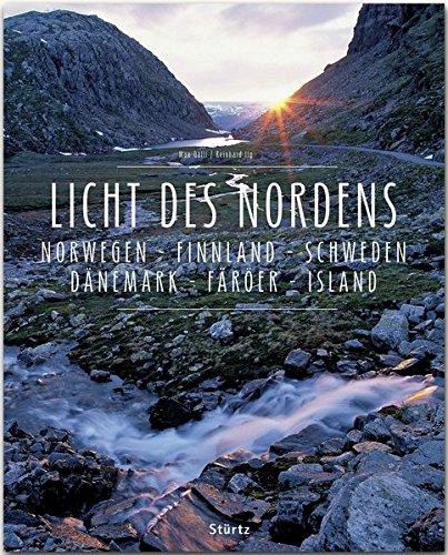 Licht des Nordens - Norwegen  Finnland  Schweden  Dänemark  Färöer  Island: Ein Premium***XL-Bildband in stabilem Schmuckschuber mit 224 Seiten und über 330 Abbildungen - STÜRTZ Verlag