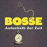 Bosse  Außerhalb der Zeit (Single Edit)