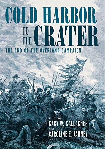 Cold Harbor to the Crater: The End of the Overland Campaign (Military Campaigns of the Civil War) (English Edition)