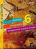 Histoire-géographie enseignement moral et civique 6e : Fiches d'activités