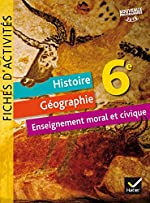 Histoire-Géographie Enseignement Moral et Civique 6e éd. 2016 - Fiches d'activités de Corinne Chastrusse