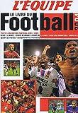 L' equipe le livre du football 2004 2005 toute la saison