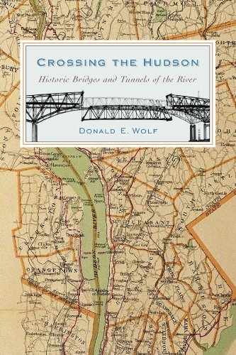 Crossing the Hudson: Historic Bridges and Tunnels of the River (Rivergate Books (Hardcover)) (English Edition)
