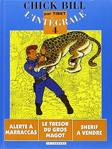 Chick Bill - L'Intégrale, tome 4 : Alerte à Marraccas - Le Trésor du gros magot - Sherif à vendre