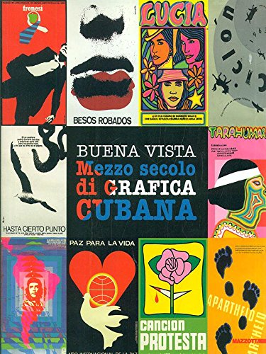 Buena vista. Mezzo secolo di grafica cubana. Ediz. illustrata