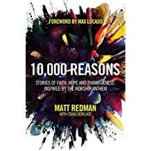 10,000 Reasons: Stories of Faith, Hope, and Thankfulness Inspired by the Worship Anthem