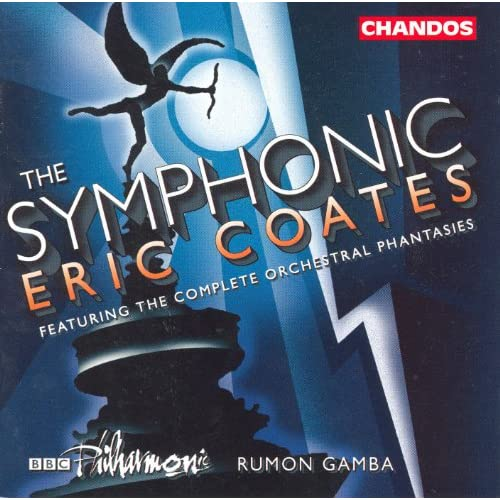 Coates, E.: Phantasies / Suites / The Dambusters