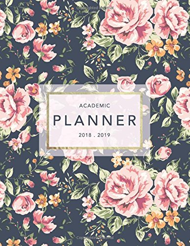 Academic Planner 2018-2019: Floral Design | Weekly View | To Do Lists, Goal-Setting, Class Schedules + More (August 2018 - July 2019) (2018-2019 Student Planners) (Gesundheit Planner)