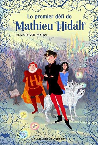 Mathieu Hidalf, 1:Le premier défi de Mathieu Hidalf par Christophe Mauri