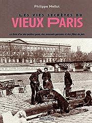 Les Vies secrètes du vieux Paris