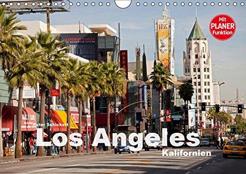 Los Angeles - Kalifornien (Wandkalender 2019 DIN A4 quer): Die ganze Vielfalt der Megastadt an der amerikanischen Westküste (Geburtstagskalender, 14 Seiten ) (CALVENDO Orte)