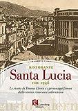 Scarica Libro Ristorante Santa Lucia dal 1946 Le ricette di donna Elvira e i personaggi famosi dello storico ristorante salernitano (PDF,EPUB,MOBI) Online Italiano Gratis