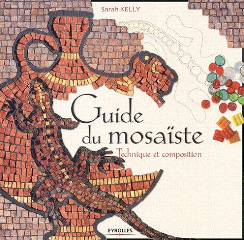 Guide du mosaïste : Technique et composition