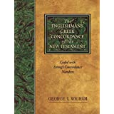 The Englishman's Greek Concordance of the New Testament: Coded with Strong's Concordance Numbers: Coded to Strong's Numbering System