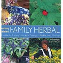 Rosemary Gladstar's Family Herbal: A Guide to Living Life with Energy, Health, and Vitality by Rosemary Gladstar (2001-09-01)