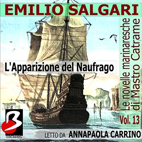 L'Apparizione del Naufrago: Le Novelle Marinaresche, Vol. 13  Audiolibri