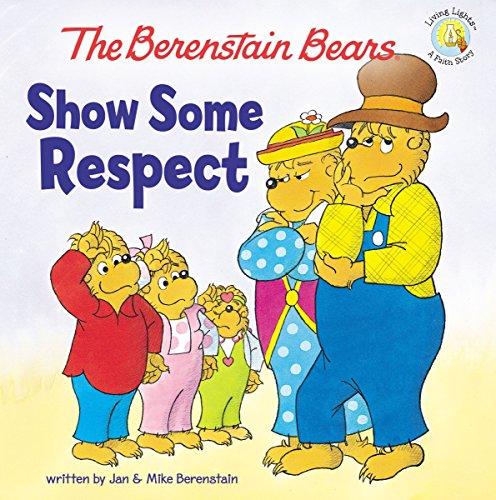 Show Some Respect (Berenstain Bears/Living Lights)
