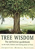 Tree Wisdom: The definitive guidebook to the...