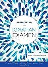 Reimagining the Ignatian Examen par Thibodeaux
