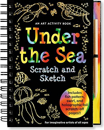 Under the Sea Scratch Scratch & Sketch: An Art Activity Book for Imaginative Artists of All Ages (Scratch and Sketch)
