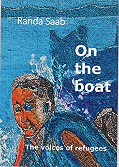 On The Boat: The Voices Of Refugees por Randa Saab