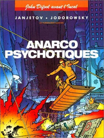 John Difool avant l'Incal, tome 4 : Anarcopsychotiques