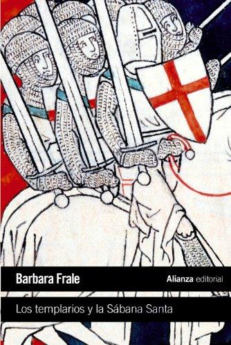 Los templarios y la Sábana Santa (El Libro De Bolsillo - Historia) por Barbara Frale